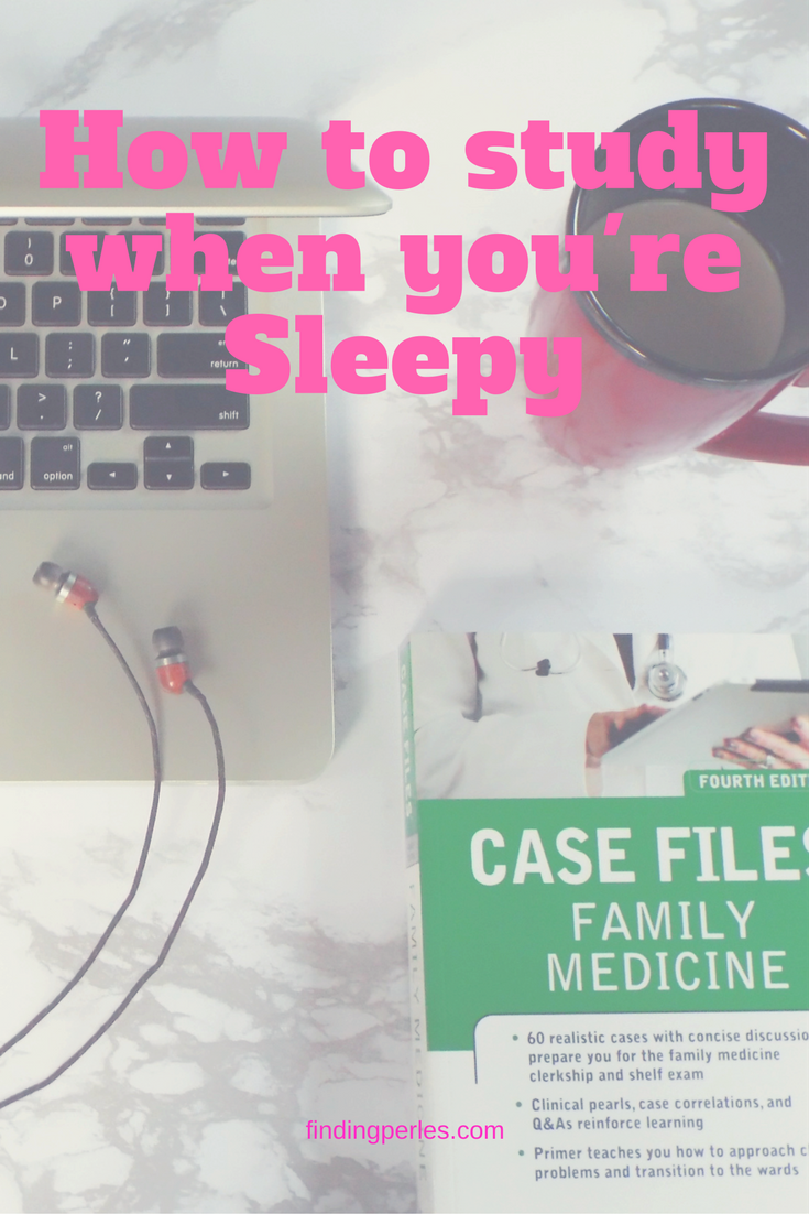 how to study when you're sleepy by findingperles.com